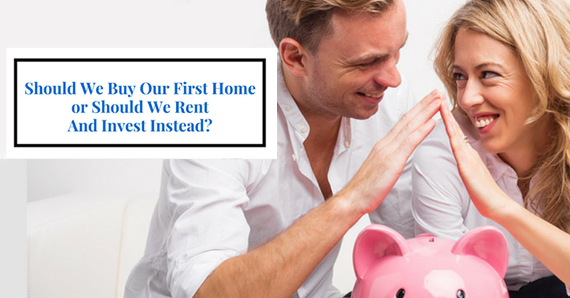 Buy Your Own Home First or Rent and Invest? The Choice Made Clear