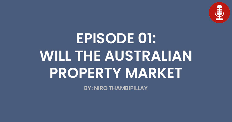 EP 01 - Will the Australian Property Market Really Crash?
