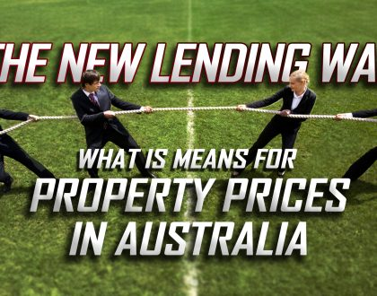 The New Lending War - What is Means for Property Investing in Australia | Real Estate Australia News